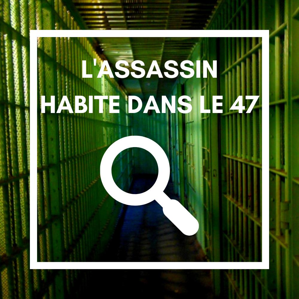 L'Assassin habite dans le 47 – Adrien Merlet